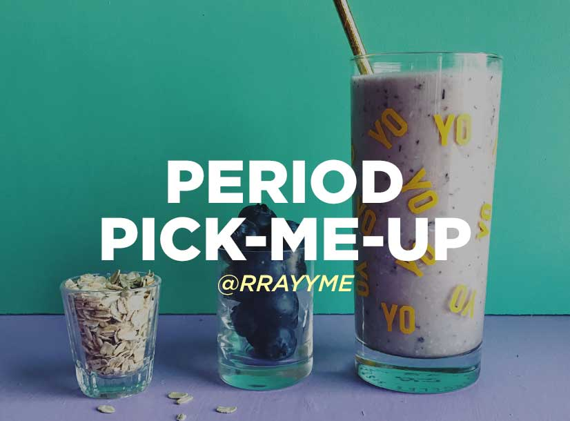 A Period Pick-Me-Up smoothie for breakfast